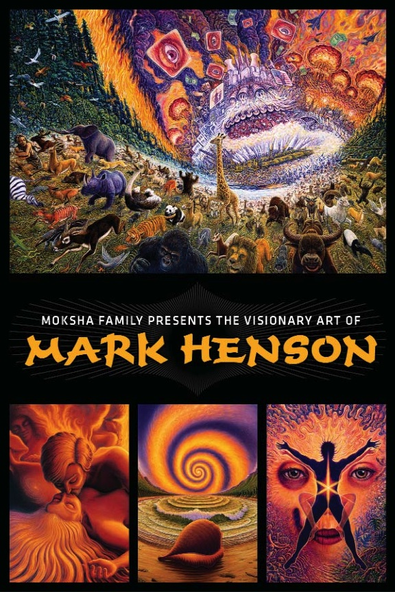 Moksha Family presents: The Visionary Art of Mark Henson 12/8/07